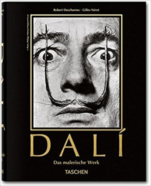 Robert Descharnes/Gilles Néret: DALÍ: Das Malerische Werk