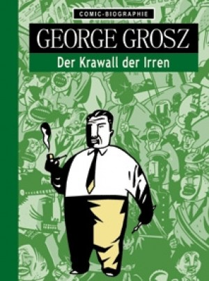 Comic-Biografie: George Grosz